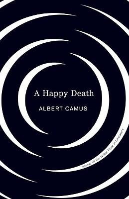 A Happy Death By Camus, Albert/ Howard, Richard (TRN)/ Howard, Richard