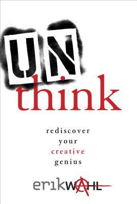 Unthink By Wahl, Erik