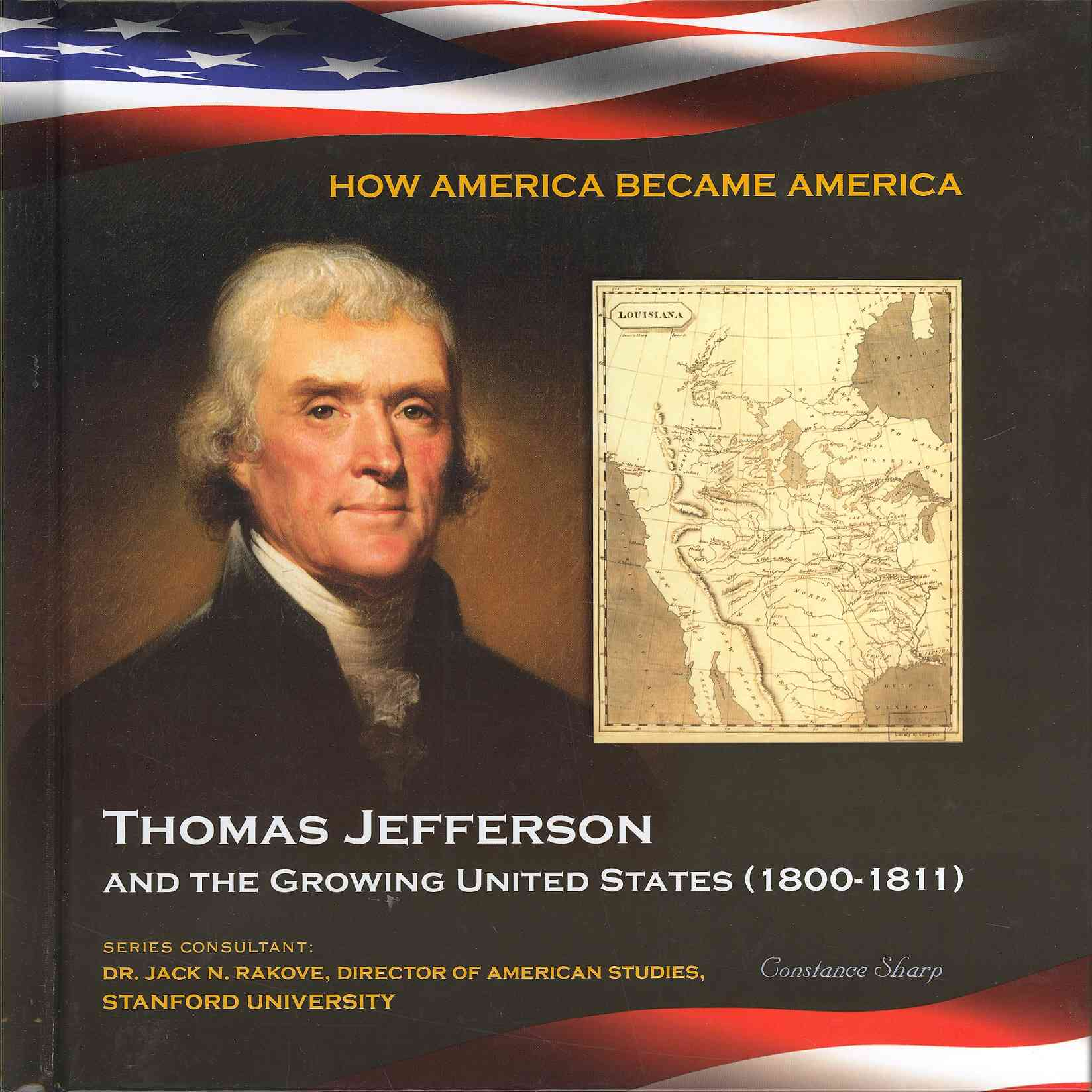 Thomas Jefferson and the Growing United States By Sharp, Constance